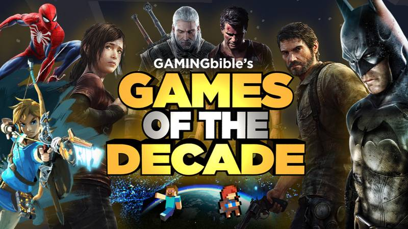 GAMINGbible's Greatest Games Of The Decade
